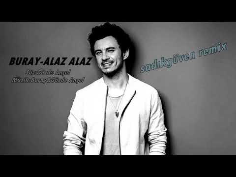 Buray Alaz Alaz (sadikguven remix)