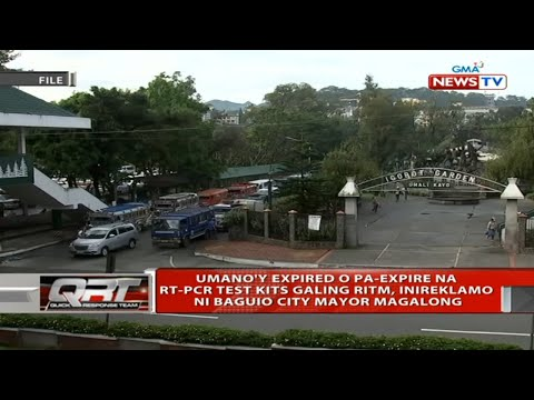 QRT: Umano'y expired o pa-expire na RT-PCR test kits galing RITM, inireklamo ni Baguio City…