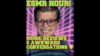 ESMR HOUR AWKWARD CONVERSATIONS WITH FAMILY & MUSIC REVIEWS