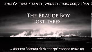 The Braude Boy - lost tapes