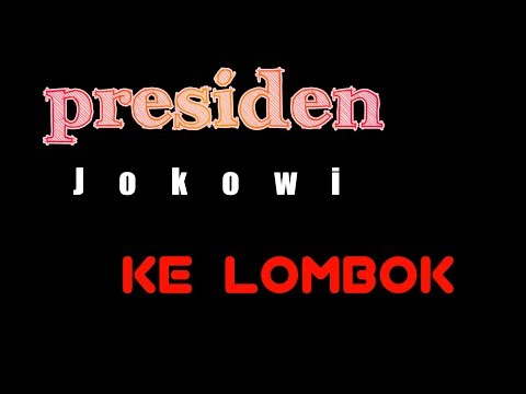Kedatangan pak presiden jokowi ke ntb mengunjungi lombok timur