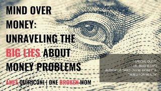 One Broken Mom |  Brad Klontz, Mind Over Money: Unraveling the Big Lies About Money Problems
