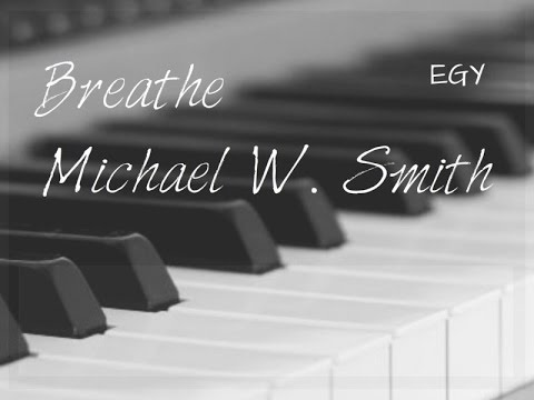 Breathe Cover (Michael W. Smith) - Instrumental (Piano) - EGY