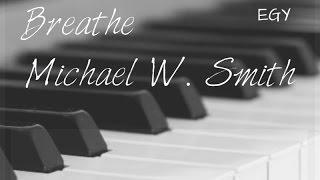 Breathe Cover (Michael W. Smith) - Instrumental (Piano) - EGY