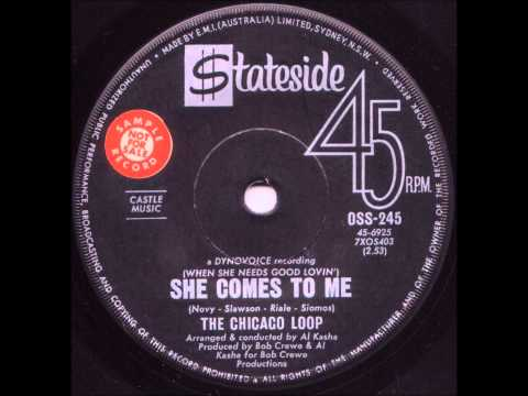 THE CHICAGO LOOP - (When She Needs Good Lovin