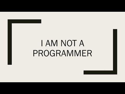 I Am Not A Programmer