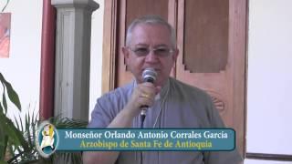 Saludo del Señor Arzobispo, Monseñor Orlando Antonio Corrales García