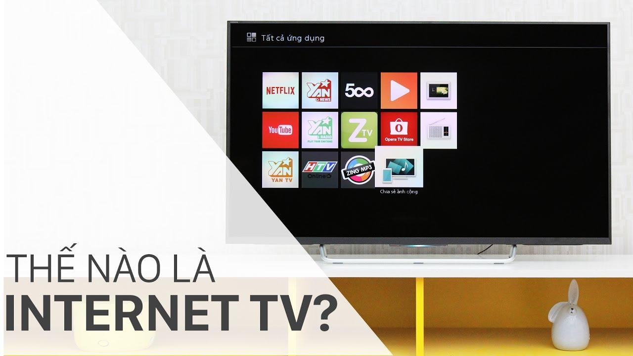 Internet tivi là gì? | Điện máy XANH