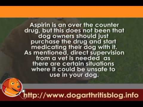 NSAIDs for Dog Arthritis User Guides Part 5 -- Aspirin