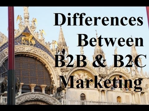The Differences Between B2B & B2C Marketing