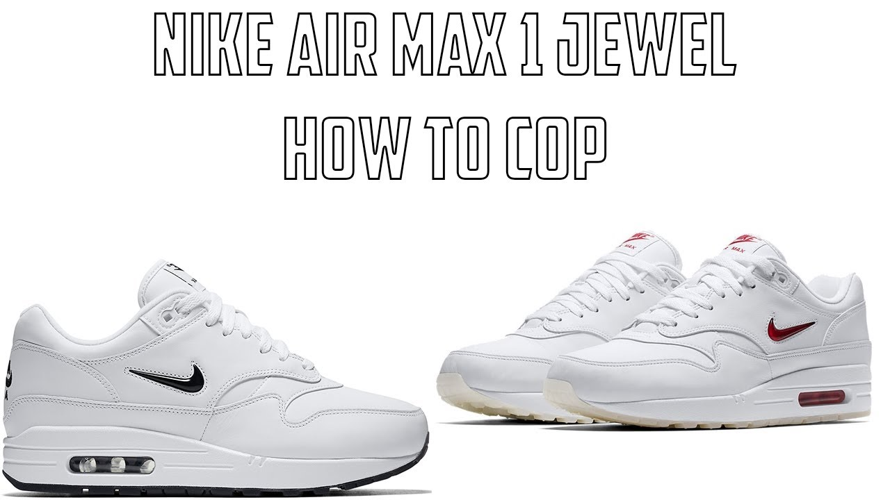c1a1de1536 How to cop the Nike Air Max 1 Jewel Rare Ruby and Black Diamond ...