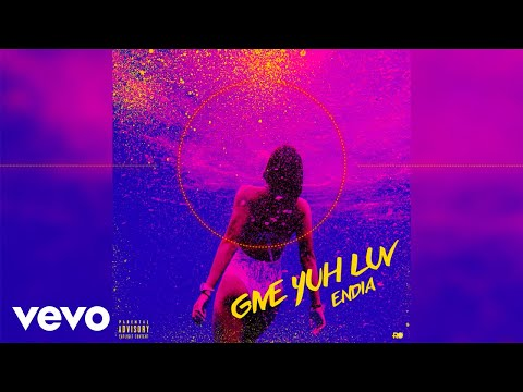 Endia - Give Yuh Luv (Official Audio)