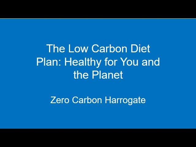 The Low Carbon Diet Plan - Healthy for You and the Planet