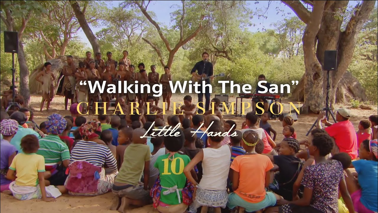 Charlie Simpson - Walking With The San (feat  The San Bushmen)