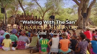 Charlie Simpson - Walking With The San (feat. The San Bushmen)