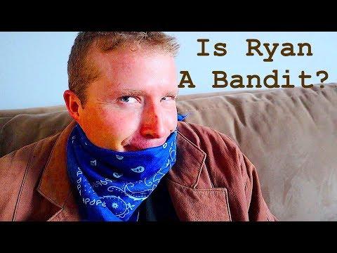 Is Ryan A Bandit!?