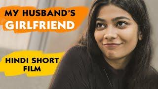 Meeting my Husband's GIRLFRIEND | Hindi Comedy Short Film | Youtube |9D Production