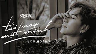 TỐI NAY MỘT MÌNH | LOU HOÀNG | OFFICIAL MV