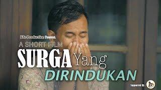 A SHORT FILM - SURGA YANG DIRINDUKAN   B3E PRODUCTION
