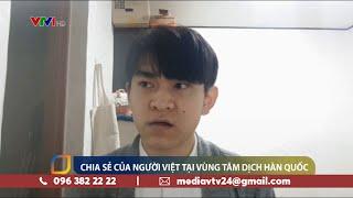 Cuộc sống của người Việt tại vùng tâm dịch COVID-19 ở Deagu, Hàn Quốc | VTV24