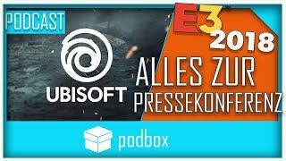 Wie war die Ubisoft Pressekonferenz  #E3 #UBIE3 - Podbox SPECIAL E3 2018 - Gamersbox Podcast