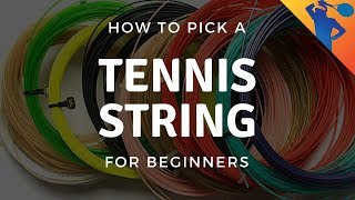 How to Pick a Tennis String for Beginners