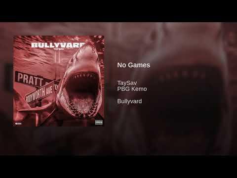 TaySav x PBG Kemo - No Games [Official Audio]