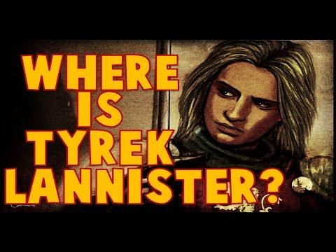 Where is Tyrek Lannister?