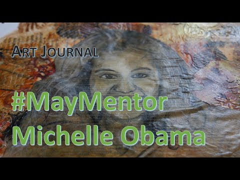 Art Journal - #MayMentors Michelle Obama
