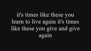 Times Like These - The Foo Fighters with lyrics
