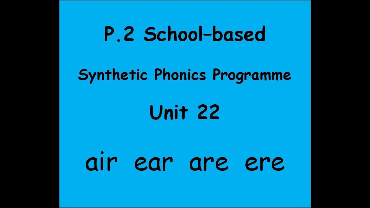 BLBYMS Primary 2 Phonics Programme: Unit 22 (air ear are ere) - YouTube
