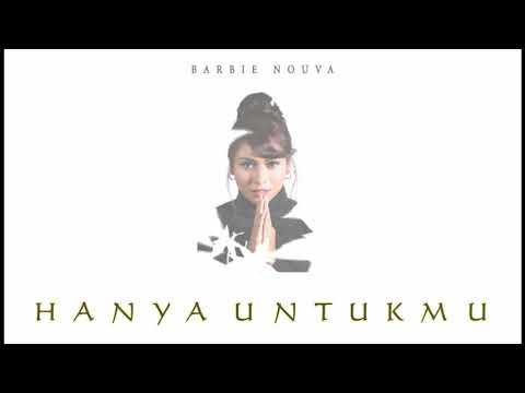Hanya untukmu - BarBie Nouva (Lirik Video)