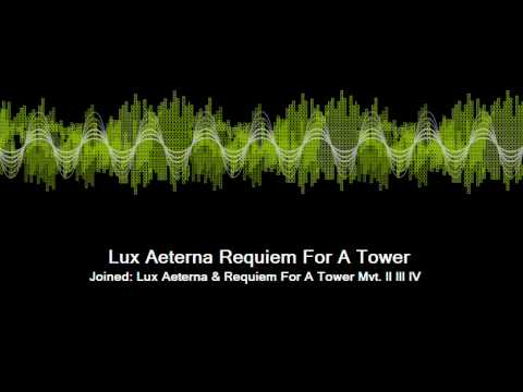 Lux Aeterna Requiem For A Tower