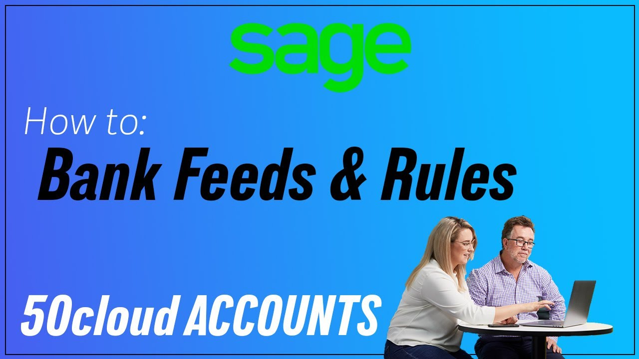 Sage 50 Accounts (UK) - Bank feeds + Rules