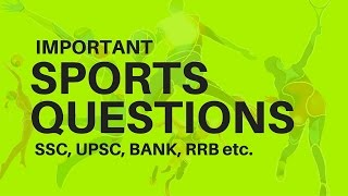 Important Sports question for BANK, SSC, UPSC, RRB (Railway) and other competitive exams