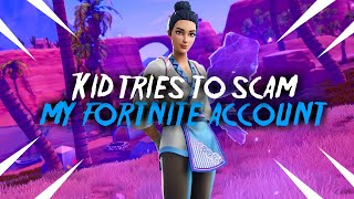 Kid tries to scam my Fortnite account