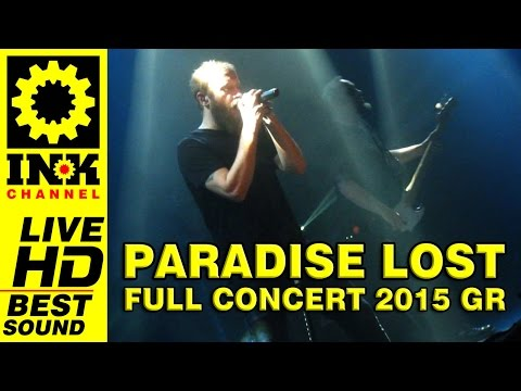 PARADISE LOST - FULL concert GREECE2015