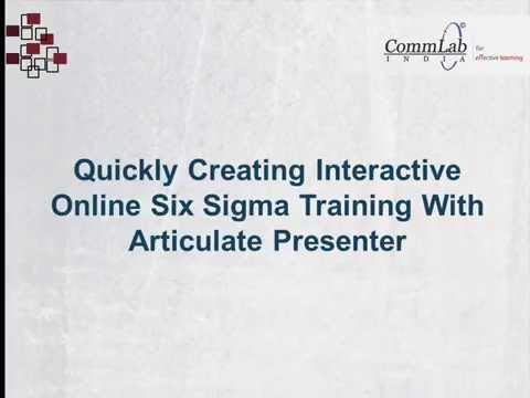 Quickly Creating Interactive Online Six Sigma Training With Articulate Presenter
