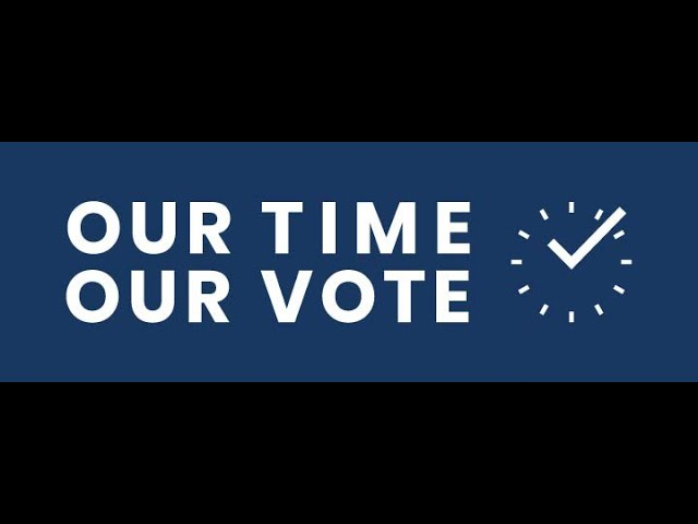 OUR TIME, OUR VOTE Video Library