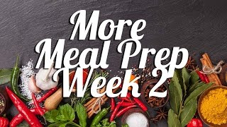More Meal Prep | Week 2