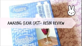 Amazing clear cast- Resin review
