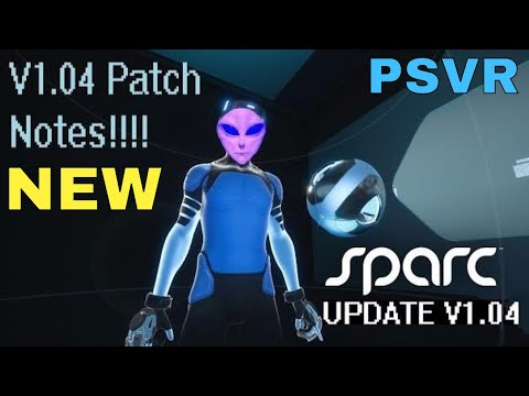 Sparc  -  PSVR  - UPDATE V1.04 ( OUT NOW ) + Patch Notes!!!