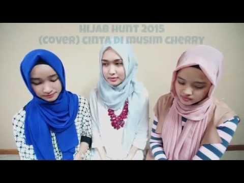 Hijab Hunt 2015 -  Cinta Di Musim Cherry (Cover)