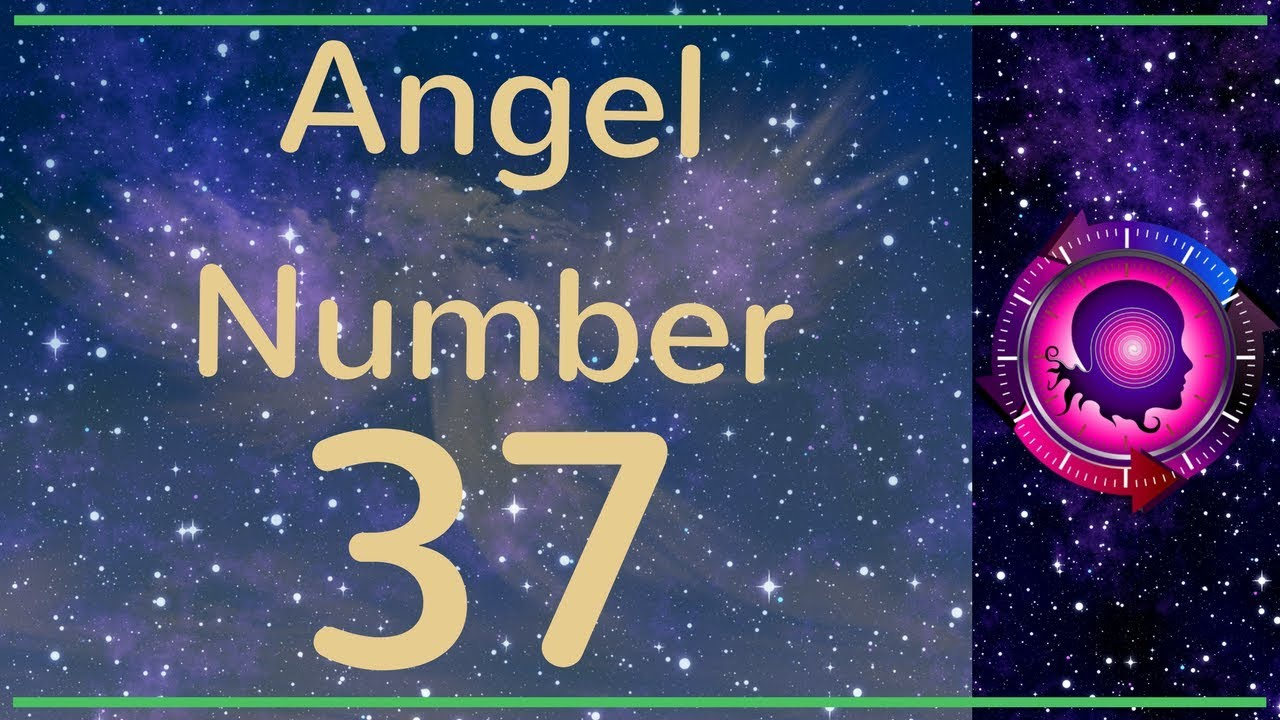 ANGEL NUMBER 37 (Meanings & Symbolism) – ANGEL NUMBERS