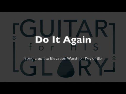 Do It Again - Elevation Worship (Full play-through - Key of Bb)