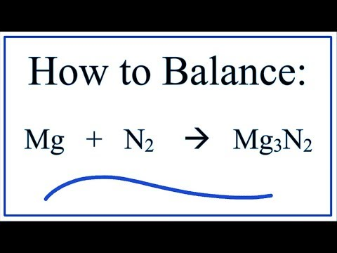 How To Balance Mg +  N2   =   Mg3N2