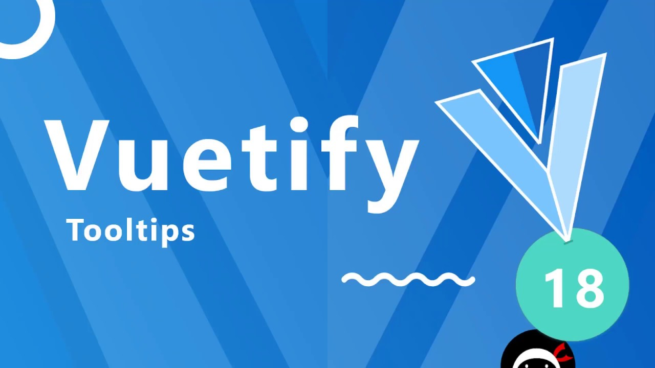 Vuetify Tutorial #18 - Tooltips