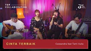 Download lagu Cassandra feat Tami Aulia – Cinta Terbaik | #TOPCollaboration