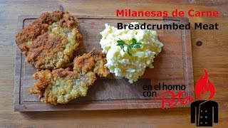 como hacer milanesas de carne how to cook breadcrumbed meat