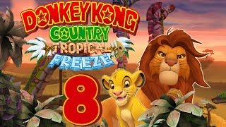 Let's Play Donkey Kong Country Tropical Freeze Part 8: Die König der Löwen Steppe